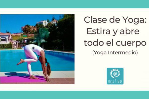 Clase de Yoga: Estira y abre espacios en todo el cuerpo. Yoga Intermedio