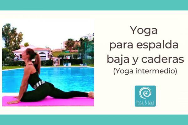 Yoga para espalda baja y caderas - Yoga Intermedio